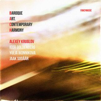 Baroque Art. Contemporary Harmony. Alexey Kruglov. Fancymusic, 2017