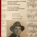 Zwischen Gewandhaus und Gulag: Alexander Weprik und sein Orchesterwerk. Herausgegeben/edited by Inna Klause, Christoph-Mathias Mueller.2020, Harrassowitz Verlag, Wiesbaden
